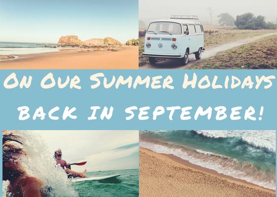 On our Summer Break!