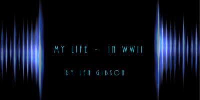 Len Gibson - My Life